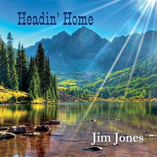 Headin' Home by Award Winning Musician Jim Jones