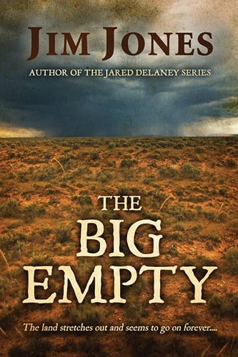 The Big Empty by Award Winning Author Jim Jones
