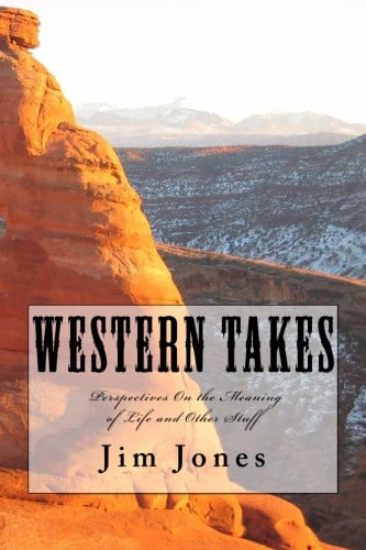 Western Takes by Award Winning Author Jim Jones
