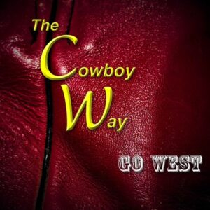 Go West By The Cowboy Way